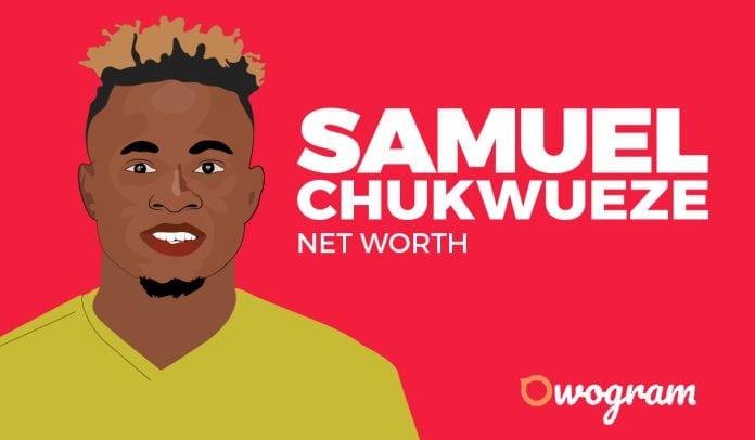 Samuel Chukwueze net worth