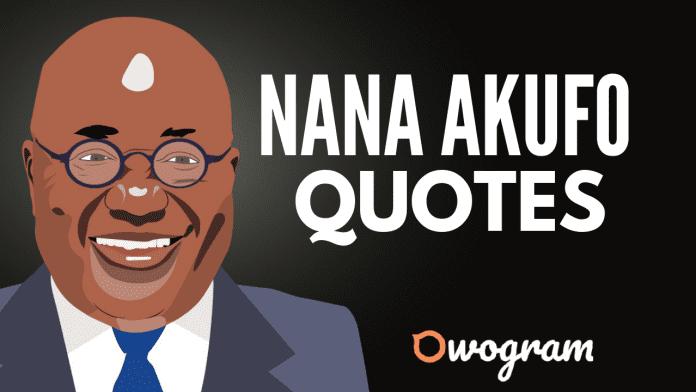 Nana Akufo Addo quotes