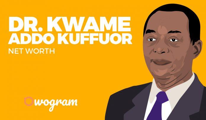 Dr Kwame Addo Kufuor net worth