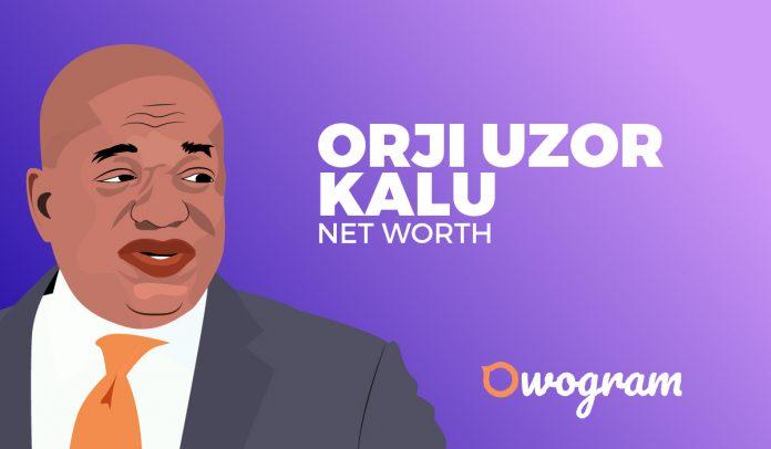 Orji Uzor Kalu Net Worth and Biography