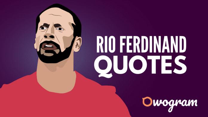 Rio Ferdinand Quotes