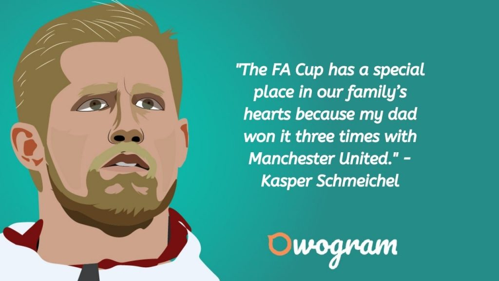 Kasper Schmeichel quotes about FA cup